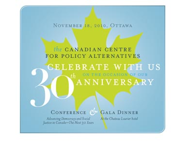 The Canadian Centre for Policy Alternatives celebrates its 30th anniversary today with a conference featuring notable progressive activists, thinkers and organizations. Watch it live on rabbletv!